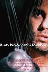 Entre los dioses del desprecio (2001)