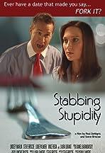 Stabbing Stupidity
