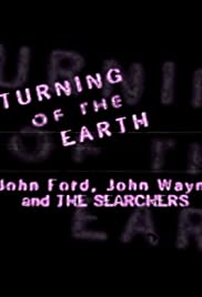A Turning of the Earth: John Ford, John Wayne and the Searchers(1998) Poster - Movie Forum, Cast, Reviews