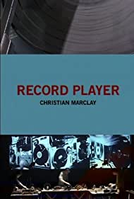 Record Player: Christian Marclay (2000)