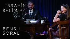 Ibrahim Selim ile Bu Gece # 20: Bensu Soral, Melis Kar