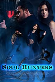 Soul Hunters (2019) Poster - Movie Forum, Cast, Reviews