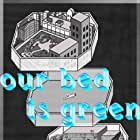 Our Bed Is Green (2021)