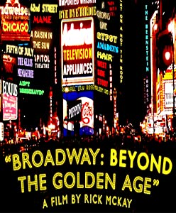 Broadway: Beyond the Golden Age by Rick McKay