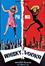 Whisky and Vodka