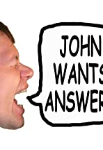 John Wants Answers