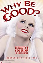 Primary image for Why Be Good? Sexuality & Censorship in Early Cinema