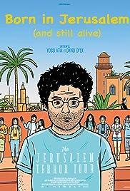 Born in Jerusalem and Still Alive Poster