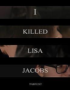 Movie trailers downloadable I Killed Lisa Jacobs [QuadHD]