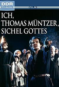 Primary photo for Ich, Thomas Müntzer, Sichel Gottes