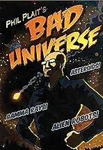 Bad Universe