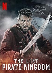 The Lost Pirate Kingdom (2021– )