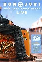 Bon Jovi: This Left Feels Right - Live