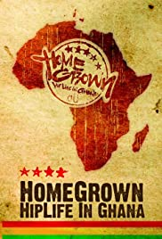 HomeGrown: HipLife in Ghana (2008) - IMDb