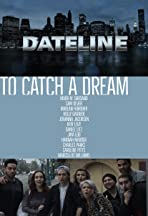 Dateline: To Catch a Dream