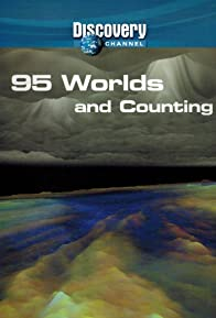 Primary photo for 95 Worlds and Counting
