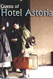 Guests of Hotel Astoria Poster