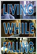 Living While Falling