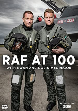 Movie RAF at 100 with Ewan and Colin McGregor (2018)