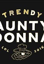Aunty Donna: Trendy