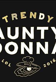 Aunty Donna: Trendy Poster