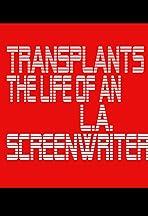 Transplants: The Life of an L.A. Screenwriter