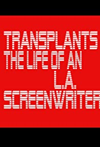 Primary photo for Transplants: The Life of an L.A. Screenwriter