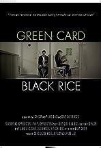Green Card, Black Rice