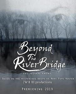 Best site hd movie downloads Beyond the River Bridge [HDRip]
