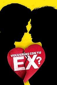 Primary photo for Volverías con tu Ex?