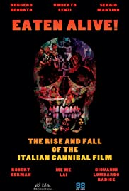 Eaten Alive! The Rise and Fall of the Italian Cannibal Film Poster