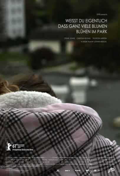 Weisst du eigentlich dass ganz viele Blumen blühen im Park (2011)