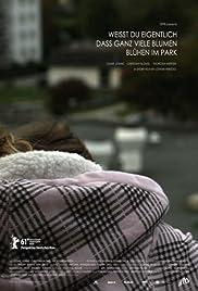 Weisst du eigentlich dass ganz viele Blumen blühen im Park Poster