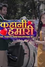 Kahani Hamari... Dil Dosti Deewanepan Ki Poster