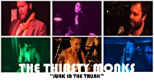 The Thirsty Monks: Junk in the Trunk (2018 Video)