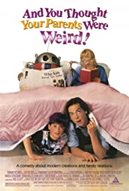 And You Thought Your Parents Were Weird! (1991) 720p
