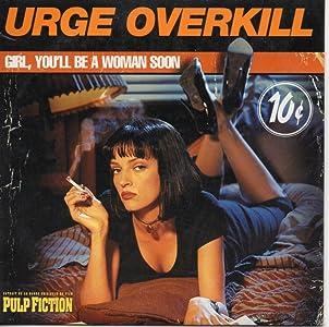 Urge Overkill: Girl, You'll Be a Woman Soon