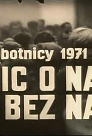 Robotnicy 1971 - Nic o nas bez nas Poster