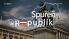Auf den Spuren der Republik 1918 - 2018, Folge 1: 1918 - 1938
