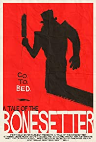 Primary photo for A Tale of the Bonesetter