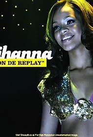 Rihanna in Rihanna: Pon de Replay (2005)