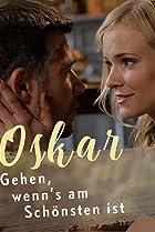 Oskar - Gehen, wenn's am Schönsten ist (2018) Poster