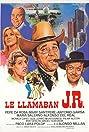 Le llamaban J.R. (1982) Poster