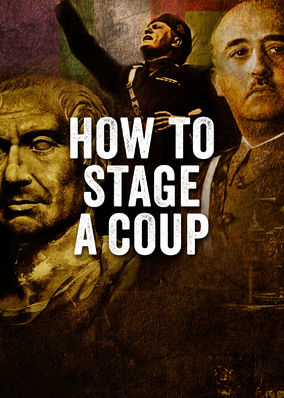 Where to stream How to Stage a Coup