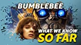 What We Know About 'Bumblebee' ... So Far