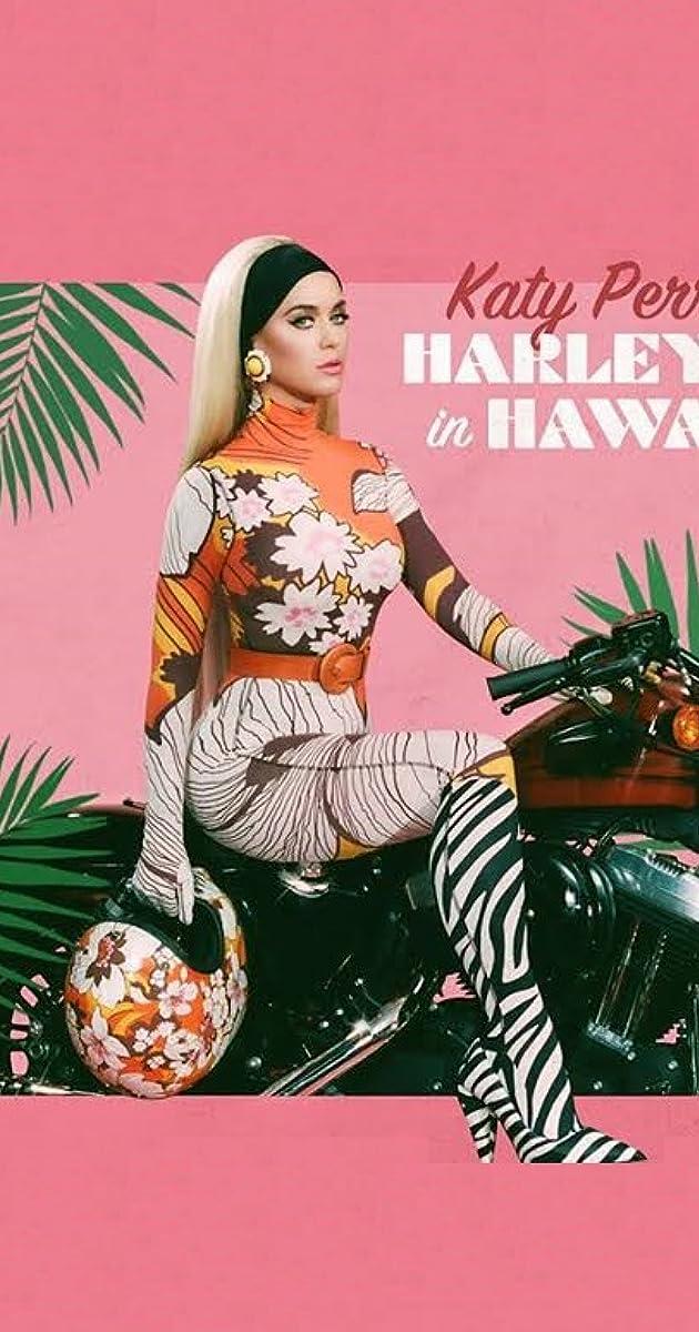 Katy Perry Harleys In Hawaii Video 2019 Full Cast Crew Imdb