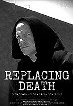 Replacing Death