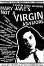 Mary Jane's Not a Virgin Anymore (1996) Poster