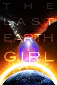 Primary photo for The Last Earth Girl