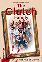 The Clutch Family: The Rise of Clutch